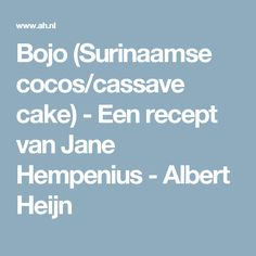 Bojo (Surinaamse cocos/cassave cake) - Een recept van Jane Hempenius - Albert Heijn