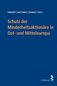 Schutz der Minderheitsaktionäre in Ost- und Mitteleuropa von Thomas Bachner http://www.amazon.de/dp/3708905784/ref=cm_sw_r_pi_dp_ZcDmvb1CNB132