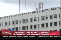 Legisladores Piden Aplicarle Ley A Quienes No Hagan Declaración Jurada De Bienes