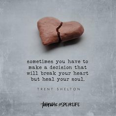 """""""Sometimes you have to make a decision that will break your heart but heal your soul. Quotable Quotes, Faith Quotes, Wisdom Quotes, True Quotes, Bible Quotes, Words Quotes, Heartbreak Quotes, Godly Quotes, Happy Quotes"""