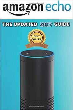 AMAZON ECHO: The Updated 2017 Guide - www.theteelieblog.com Meet the Echo, the trendy hardware from Amazon's ever-growing product line. #alexabooks