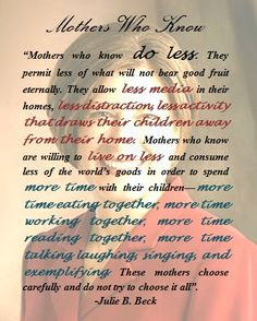 Mothers Who Know  -Julie B. Beck