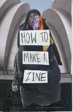 How to Make a Zine + Identity How to make a zine in general plus pages on identity.