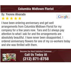 I have been ordering anniversary and get well arrangements from Columbia Midtown Florist...