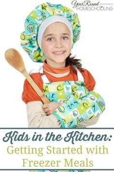 Kids in the Kitchen: Getting Started with Freezer Meals - By Misty Leask Biblical Marriage, Freezer Meals, Freezer Cooking, Cooking Tips, Middle Schoolers, Home Economics, How To Make Cookies, Cooking With Kids, Life Skills