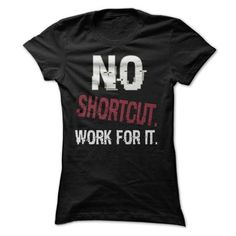 Gym Shirt - No Shortcut - Work For It - #awesome tee #vintage sweatshirt. CHEAP PRICE => https://www.sunfrog.com/Fitness/Gym-Shirt--No-Shortcut--Work-For-It.html?68278