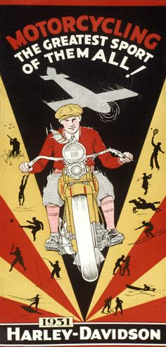 Motorcycling--the Greatest Sport of them All. Taken from the cover of a 1931 Harley-Davidson models flyer.