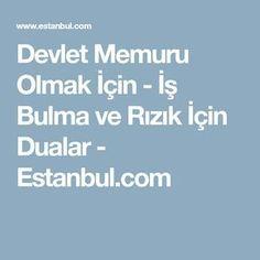 Devlet Memuru Olmak İçin - İş Bulma ve Rızık İçin Dualar - Estanbul.com