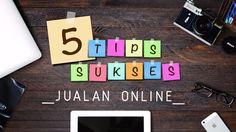 5 TIPS SUKSES MEMASARKAN PRODUK SECARA ONLINE