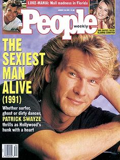 Love the hair Mr. Swayze..... People Magazine's Sexiest Man 1991