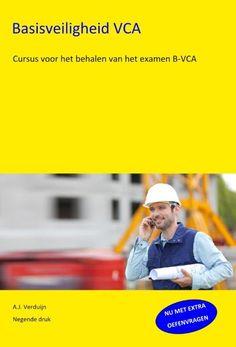 Dit boek dient als zelfstudiemethode voor het examen Basisveiligheid VCA. Deze negende druk is aangepast aan de nieuwe eindtermen van de SSVV zoals deze gelden vanaf 2018. Er zijn extra oefenvragen toegevoegd en een nieuw oefenexamen. Klik voor meer info.