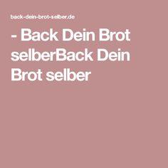- Back Dein Brot selberBack Dein Brot selber
