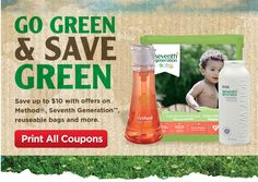 Go Green and Save Green. Save up to $10 with offers on Method, Seventh Generation, reusable bags and more.
