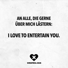Visual Statements®️️ An alle, die gerne über mich lästern: I love to entertain you. Sprüche / Zitate / Quotes / Wordporn / witzig / lustig / Sarkasmus / Freundschaft / Beziehung / Ironie
