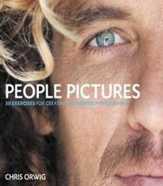 People Pictures: 30 Exercises For Creating Authentic Photographs PDF