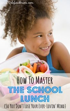 Master Making Lunches To Take To School Without Losing Your Mind