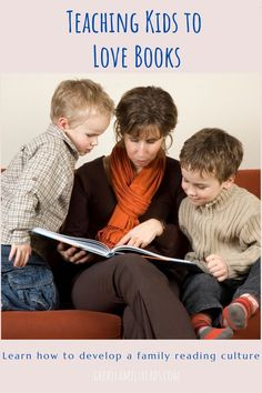 How to Develop a Family Reading Culture - Great Family Reads Reading Skills, Teaching Reading, Teaching Kids, Learning, Kindergarten Homeschool Curriculum, Literacy, Homeschooling, Board Books For Babies, Read Aloud Books