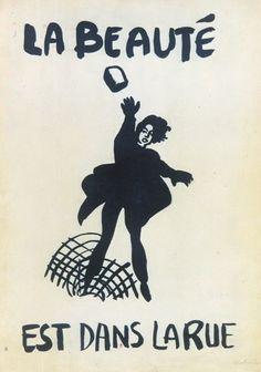 Magpie Nest | La beauté est dans la rue, ('beauty is in the streets', a poster from the protests in Paris, 1968)