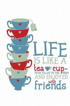 'Life Is Like A Tea Cup'