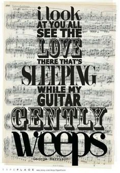 The Beatles - George Harrison ~ while my guitar gently weeps 😪 Beatles Quotes, Beatles Lyrics, Les Beatles, Song Quotes, Music Quotes, Music Lyrics, Music Love, Music Is Life, Lyrics To Live By