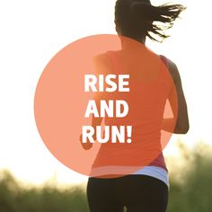 Rise and run!