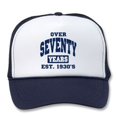 Over 70th Birthday Mesh Hat from http://www.zazzle.com/70th+birthday+gifts
