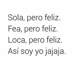 True Quotes, Book Quotes, Frases Humor, Sad Day, Life Words, Tumblr Quotes, Pretty Words, Spanish Quotes, Romantic Quotes