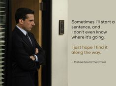 Michael Scott (The Office) - Tips: What Are the Best Ways to Manage Office Politics and Workplace Gossipmongers Jokes Quotes, Quotable Quotes, Quotes By Famous People, Quotes To Live By, Favorite Quotes, Best Quotes, Michael Scott The Office, Office Politics, Writing Papers