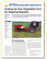 Scaling Up Your Vegetable Farm for Regional Market.  This publication helps farmers decide if they are ready to expand their operations to serve wholesale markets or produce more for direct markets. It describes how organization and planning can help a producer meet the challenges involved in scaling up. This publication addresses important considerations such as land, labor, food safety, marketing, and insurance.
