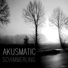 https://akusmatic.bandcamp.com/album/schimmerling-swm011