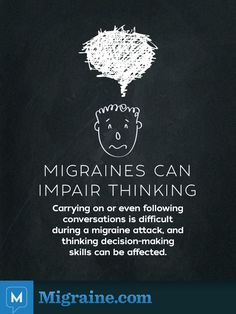 Migraine can impair thinking. So true for me! I can't think straight and sometimes can't talk straight. --So imagine what it's like with a chronic daily migraine. Migraine Attack, Migraine Pain, Chronic Migraines, Migraine Relief, Chronic Pain, Chronic Illness, Fibromyalgia, Migraine Triggers, Mental Illness