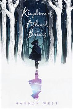 """Kingdom of Ash and Briars' by Hannah West #KOAAB"