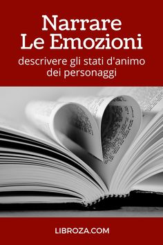 Narrare le emozioni: descrivere gli stati d'animo dei personaggi - Libroza.com Writing A Book, Writing Tips, Social Service Jobs, Text Types, Passion For Life, Writing Characters, Creative Writing, Book Lovers, Storytelling