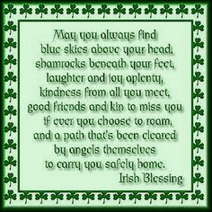 Irish Blessing - a little props to my Irish heritage Irish Prayer, Irish Blessing, St Paddys Day, St Patricks Day, St Pattys, Saint Patricks, Irish Quotes, Irish Sayings, Irish Poems