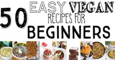 Breakfast, snacks, mains, and desserts. All super easy and quick. Perfect for new cooks and new vegans.