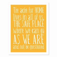The Ache for Home - Maya Angelou quote | Typography Art Print  by HouseofTenderBeasts, $20.00