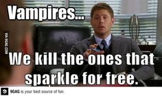 """""""We kill the ones that sparkle for free.""""  The script writing in Supernatural can be ace."""