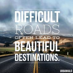 You may not be happy with the road you are on, but the destination is sure to be beautiful! #MotivationalMonday
