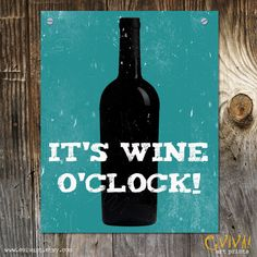Valley Girl Wine Quotes, Sayings and Proverbs - Valle Girl Vino Wine O Clock, Wine Lovers, Bar A Vin, Clock Art, Thirsty Thursday, Thursday Humor, Wine Quotes, Food Quotes, In Vino Veritas