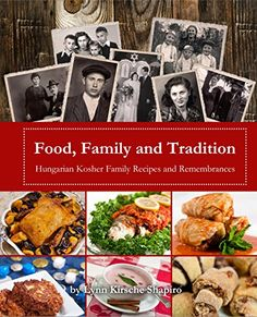 Food, Family and Tradition: Hungarian Kosher Family Recipes and Remembrances by Lynn Kirsche Shapiro http://www.amazon.com/dp/098984790X/ref=cm_sw_r_pi_dp_n31-vb12VYTGS
