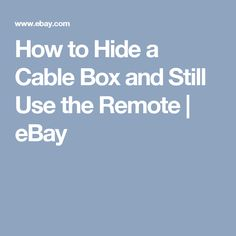 How to Hide a Cable Box and Still Use the Remote | eBay