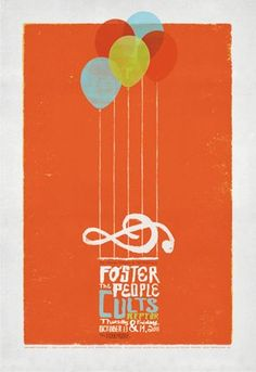 Love this poster - the transparent balloons, the music theme, the 60s font. Fillmore Poster - Foster the People