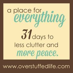A Place for Everything: 31 Days to Less Clutter and More Peace | Overstuffed