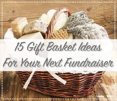Make your donors and local business sponsors feel great with one of these fun gift basket ideas—most of them are pretty inexpensive to put together too!