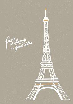"Cities illustration - paris Eifel Tower ""Paris is always a good idea""  www.caleyostrander.com"