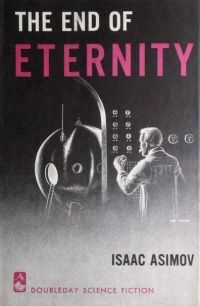 The End of Eternity - Very interesting book, especially if you like thinking about time travel.