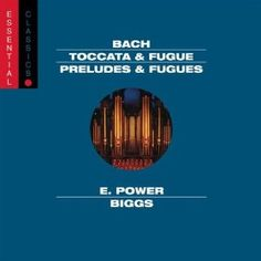 Bach: Works for Organ: E. Power Biggs: MP3 Downloads
