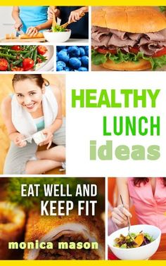 Healthy Lunch Ideas - http://www.books-howto.com/healthy-lunch-ideas/