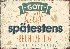Format: 7,4 x 5,2 cm Text: Gott hilft spätestens rechtzeitig. Arno Backhaus