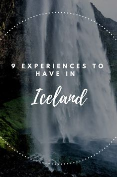 9 experiences to have in Iceland
